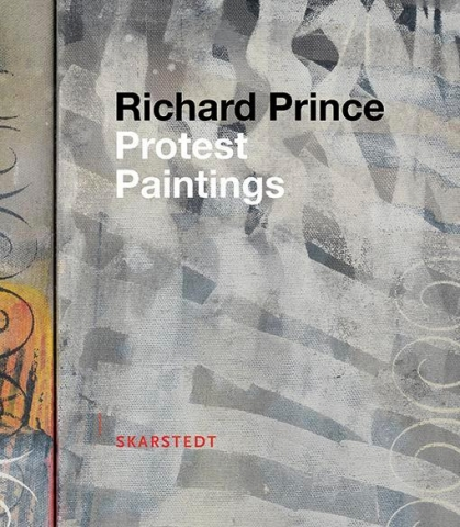 Richard Prince Protest Paintings Skarstedt Publication Book Cover