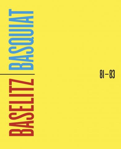 Baselitz/Basquiat: 1981-1982