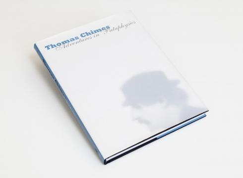 Thomas Chimes: Adventures in 'Pataphysics