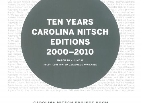 TEN YEARS: Carolina Nitsch Editions 2000-2010