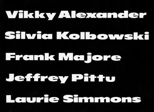 Vikky Alexander, Silvia Kolbowski, Frank Majore, Jeffrey Pittu, Laurie Simmons