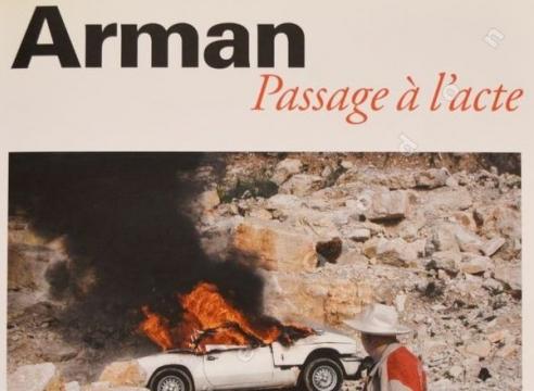Arman: Passage à l'acte