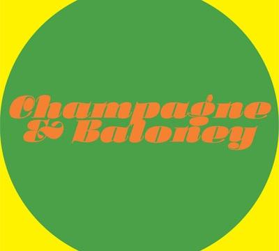 CHAMPAGNE & BALONEY