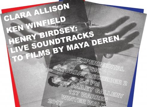 CLARA ALLISON, KEN WINFIELD, HENRY BIRDSEY: LIVE SOUNDTRACKS TO FILMS BY MAYA DEREN