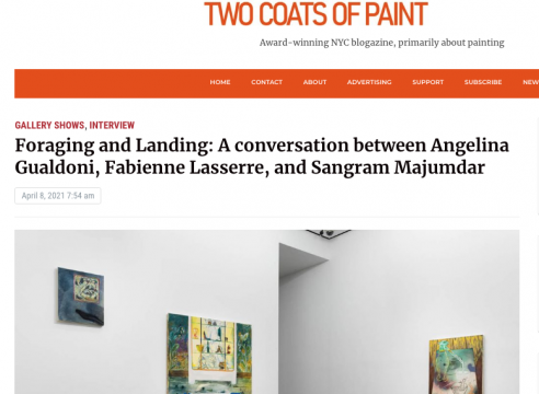 """Interview: Two Coats of Paint, """"Foraging and Landing: A conversation between Angelina Gualdoni, Fabienne Lasserre, and Sangram Majumdar"""""""