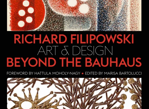 RICHARD FILIPOWSKI: ART & DESIGN BEYOND THE BAUHAUS