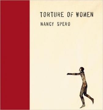 Nancy Spero: Torture of Women