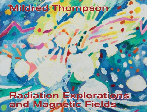 Mildred Thompson: Radiation Explorations and Magnetic Fields