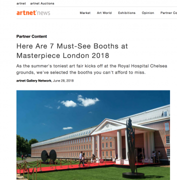 Review on ArtnetNews: Here Are 7 Must-See Booths at Masterpiece London 2018, June 2018