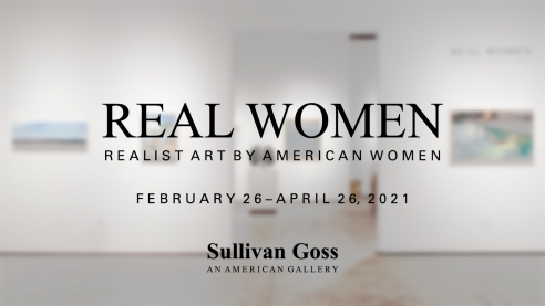 REAL WOMEN: Realist Art by American Women  February 26 - April 26, 2021  Sullivan Goss - An American Gallery