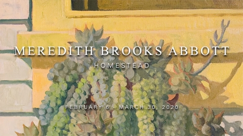 MEREDITH BROOKS ABBOTT: Homestead, February 6 - March 30, 2020