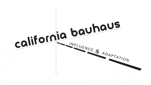CALIFORNIA BAUHAUS: Influence & Adaptation
