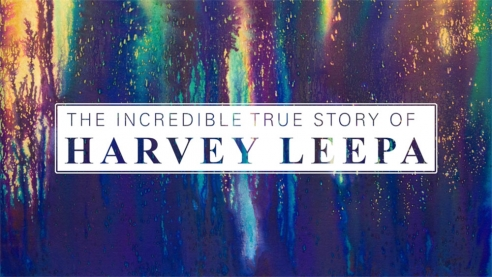 THE INCREDIBLE TRUE STORY OF HARVEY LEEPA