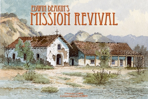 Edwin Deakin's Mission Revival