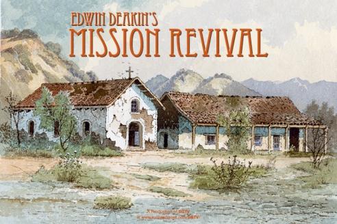Edwin Deakin's Mission Revival
