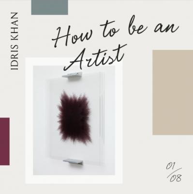 How To Be An Artist – Idris Khan