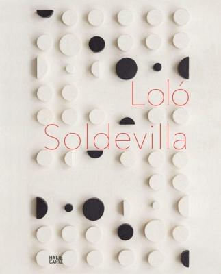 Reviews – Loló Soldevilla: Constructing Her Universe