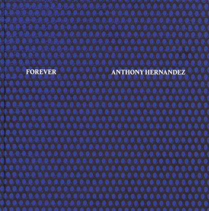 Anthony Hernandez: Forever