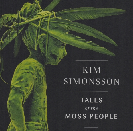Kim Simonsson: Tales of the Moss People