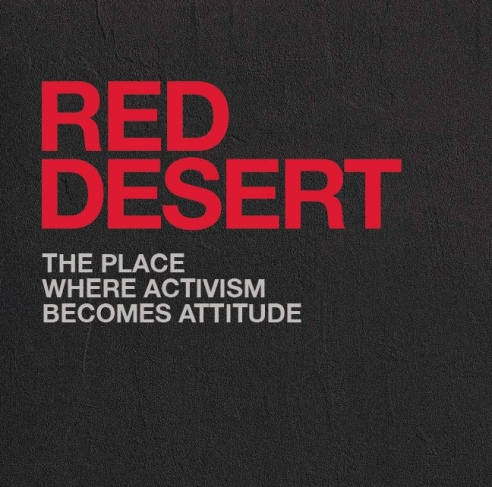 Red Desert The Place Where Activism Becomes Attitude