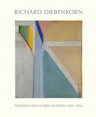 Richard Diebenkorn: Paintings and Works on Paper, 1948-1992