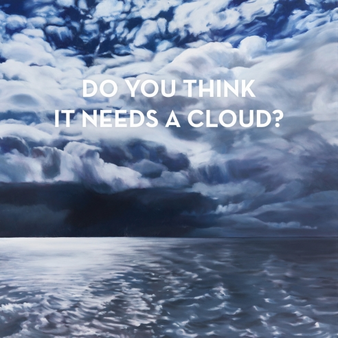 DO YOU THINK IT NEEDS A CLOUD?