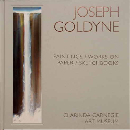 JOSEPH GOLDYNE: Paintings / Works on Paper / Sketchbooks CLARINDA CARNEGIE MUSEUM cover