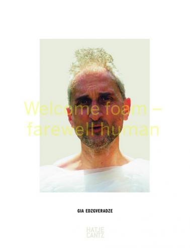 Welcome Foam – farewell human
