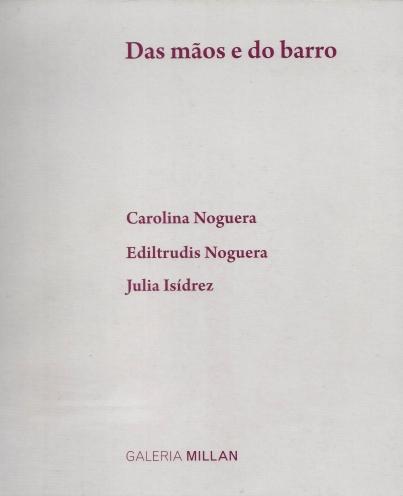 Carolina Noguera, Ediltrudis Noguera, Julia Isídrez
