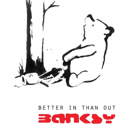 Banksy: Better In Than Out