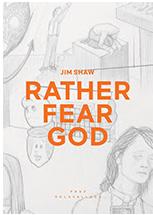 Jim Shaw: Rather Fear God