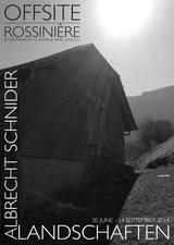 Albrecht Schnider: Landschaften at OFFSITE: Rossinière