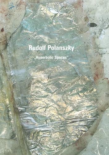 Rudolf Polanszky: Hyperbolic Spaces