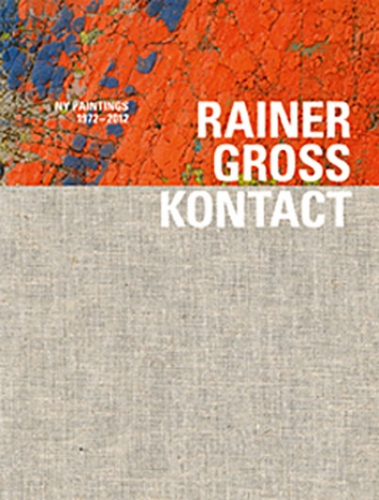 2012 - KONTACT New York Paintings 1972 - 2012