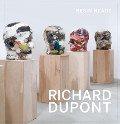 Richard Dupont Resin Heads