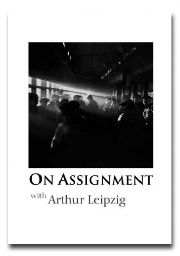 On Assignment with Arthur Leipzig - Howard Greenberg Gallery