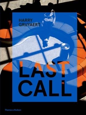 Harry Gruyaert - Last Call - Thames & Hudson - 2020