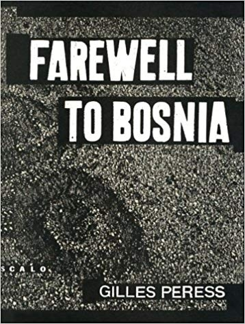 Gilles Peress - Farewell to Bosnia - Scalo - 1994 - Howard Greenberg Gallery