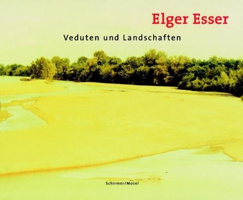 Elger Esser - Veduten und Landschaften