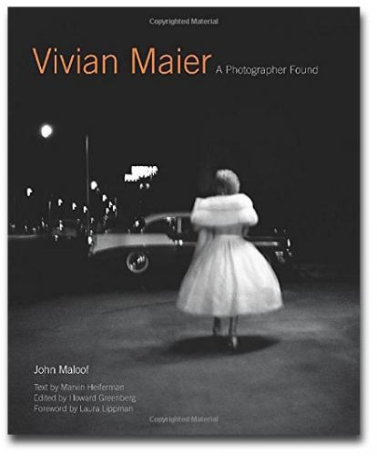 Vivian Maier - A Photographer Found - Howard Greenberg Gallery - Harper Design - 2014