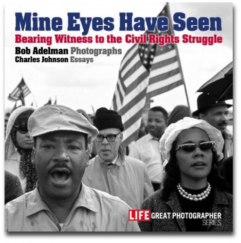 Bob Adelman - Mine Eyes Have Seen - Howard Greenberg Gallery - Time Home Entertainment - 2007