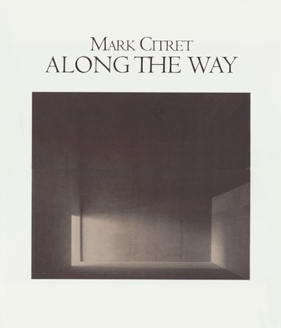 Mark Citret - Along the Way special edition with print - 1999 - howard greenberg gallery