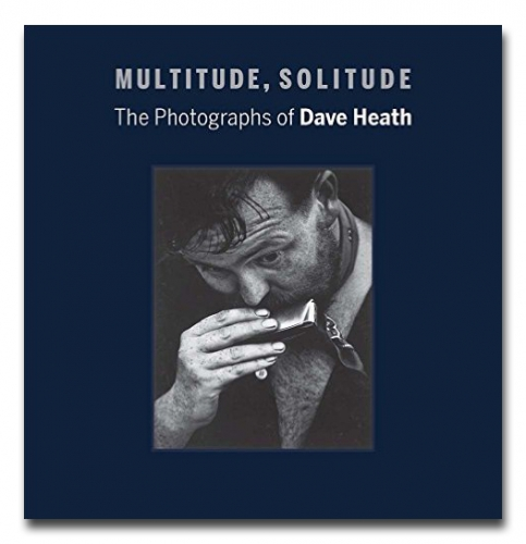 Dave Heath - Multitude, Solitude: The Photographs of Dave Heath - Howard Greenberg Gallery - 2015