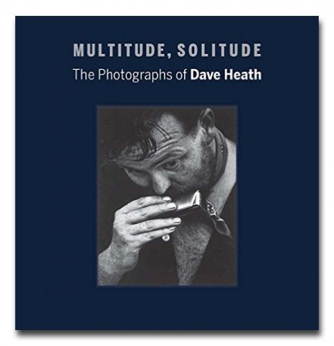 Dave Heath - Multitude, Solitude: The Photographs of Dave Heath - Howard Greenberg Gallery - 2015