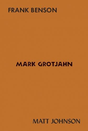 Frank Benson, Mark Grotjahn, Matt Johnson