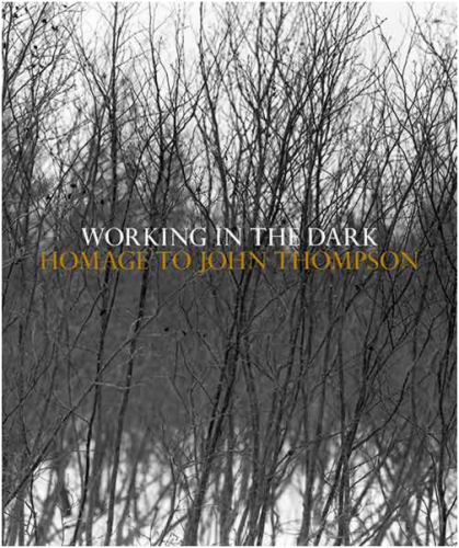 Working In the Dark: Homage to John Thompson