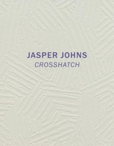Jasper Johns: Crosshatch