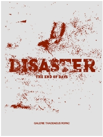 Disaster /The End of Days