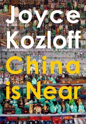 Joyce Kozloff: China is Near
