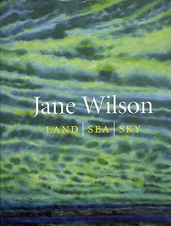 Jane Wilson: Land   Sea   Sky